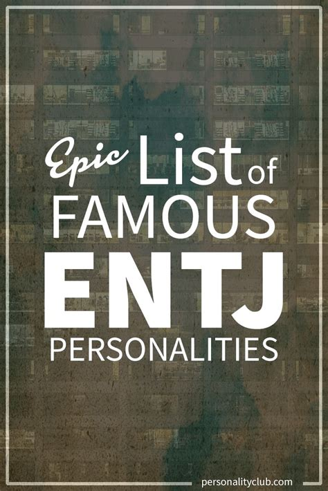 List of Famous People With ENTJ Personality | Enfp