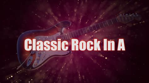 Classic Rock In A - YouTube